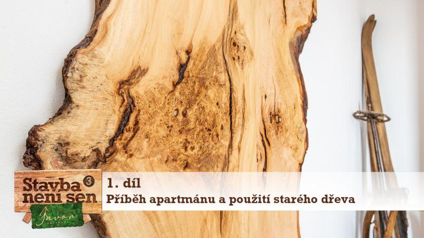 Stavba není sen 3 - 1. díl - Příběh proměny horského apartmánu a použití starého dřeva v interiéru